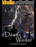 Dead Winter: A World on Fire Book 3