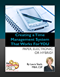 Creating a Time Management System that Works for YOU - Paper, Electronic, or Hybrid