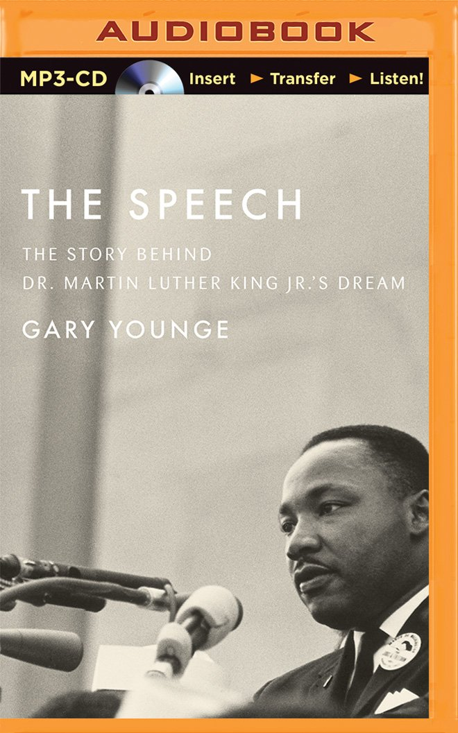 The Speech: The Story Behind Dr. Martin Luther King Jr.'s Dream: Gary Younge: 9781501251429: Amazon.com: Books