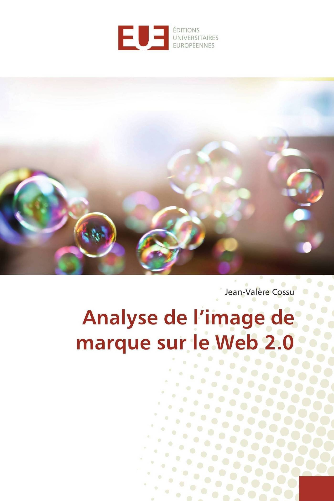 Read Online Analyse de l'image de marque sur le Web 2.0 (French Edition) pdf