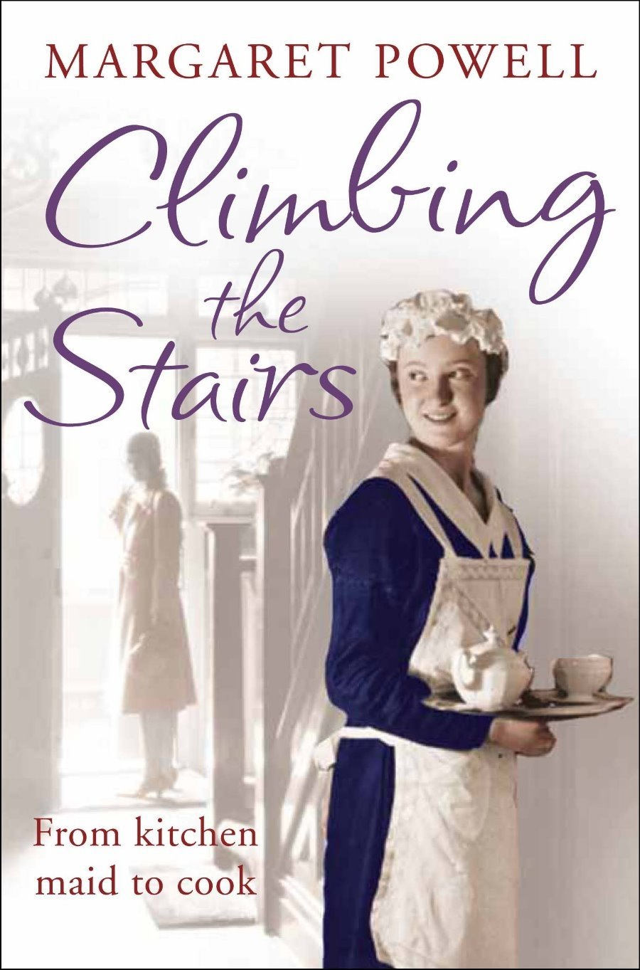 Climbing the Stairs: From Kitchen Maid to Cook pdf