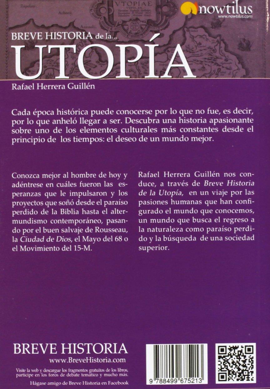 Breve historia de la utopía: Amazon.es: Herrera Guillén, Rafael: Libros