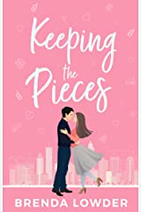 Keeping the Pieces: A Laugh-Out-Loud Romantic Comedy Kindle Edition