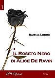 Il Roseto Nero di Alice De Ravin