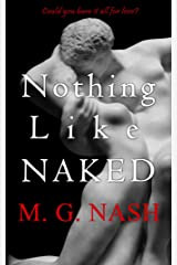 Nothing Like Naked: Could you bare it all for love? Kindle Edition