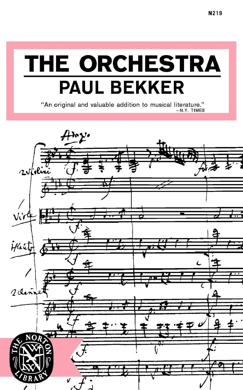 The Orchestra: Paul Bekker: 9780393002195: Amazon com: Books