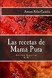 """Las recetas de Mamá Pura: Edición Especial con """"El sazón de la cocina dominicana"""" (Coleccion recetas """"el fogoncito"""") (Volume 2) (Spanish Edition)"""