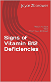 Signs of Vitamin B12 Deficiencies: Who's At Risk -- Why -- What Can Be Done (Food and Nutrition Series Book 5)