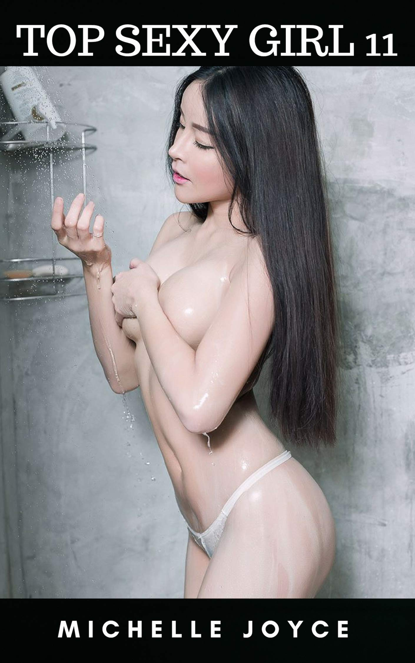 TOP SEXY GIRL 11: Non-Nude Erotic Photo Book