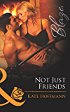 Not Just Friends (Mills & Boon Blaze) (The Wrong Bed, Book 51) (The Wrong Bed series 58)