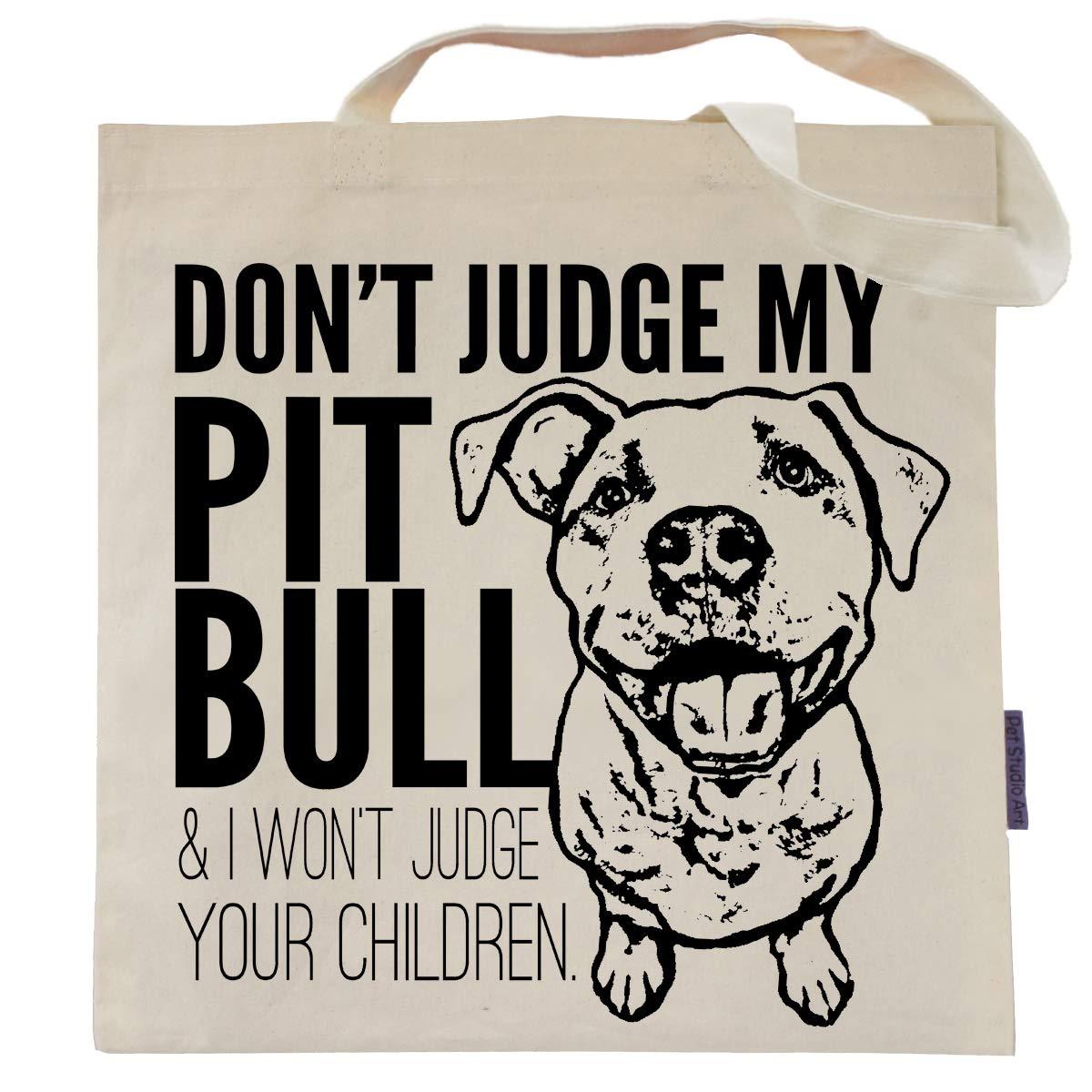 Don't Judge My Pit Bull Tote Bag by Pet Studio Art