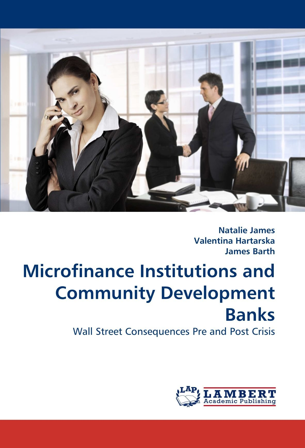 Microfinance Institutions and Community Development Banks: Wall Street Consequences Pre and Post Crisis pdf