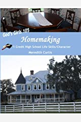 God's Girls 105: Homemaking: 1 Credit High School Life Skills/Character Course (Homeschooling High School to the Glory of God) Paperback