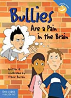 Bullies Are A Pain In The Brain (Laugh And