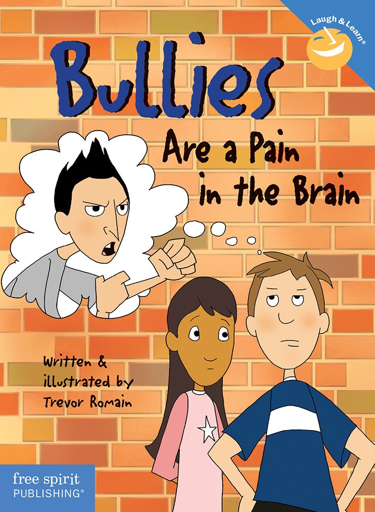 Bullies Are a Pain in the Brain (Laugh & Learn®): Trevor ...
