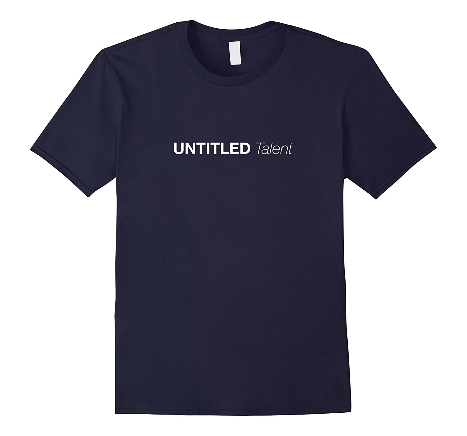 'UNTITLED TALENT '- TEE-4LVS
