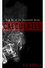 Calculated (Discovered Series Book 1) Kindle Edition