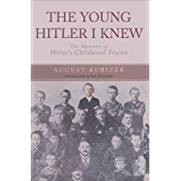 The Young Hitler I Knew: The Memoirs of Hitler's Childhood Friend