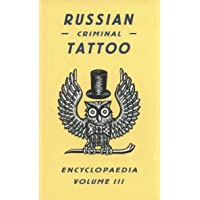 Russian Criminal Tattoo Encyclopaedia Volume III: 3