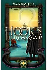 Hook's Little Mermaid: Captain Hook crosses paths with an enchanting mermaid, as he seeks revenge against Peter Pan. (The Untold Stories Book 1) Kindle Edition