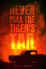 Never Pull the Tiger's Tail (1 Book 2) Kindle Edition