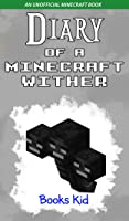 Diary Of A Minecraft Wither: An Unofficial
