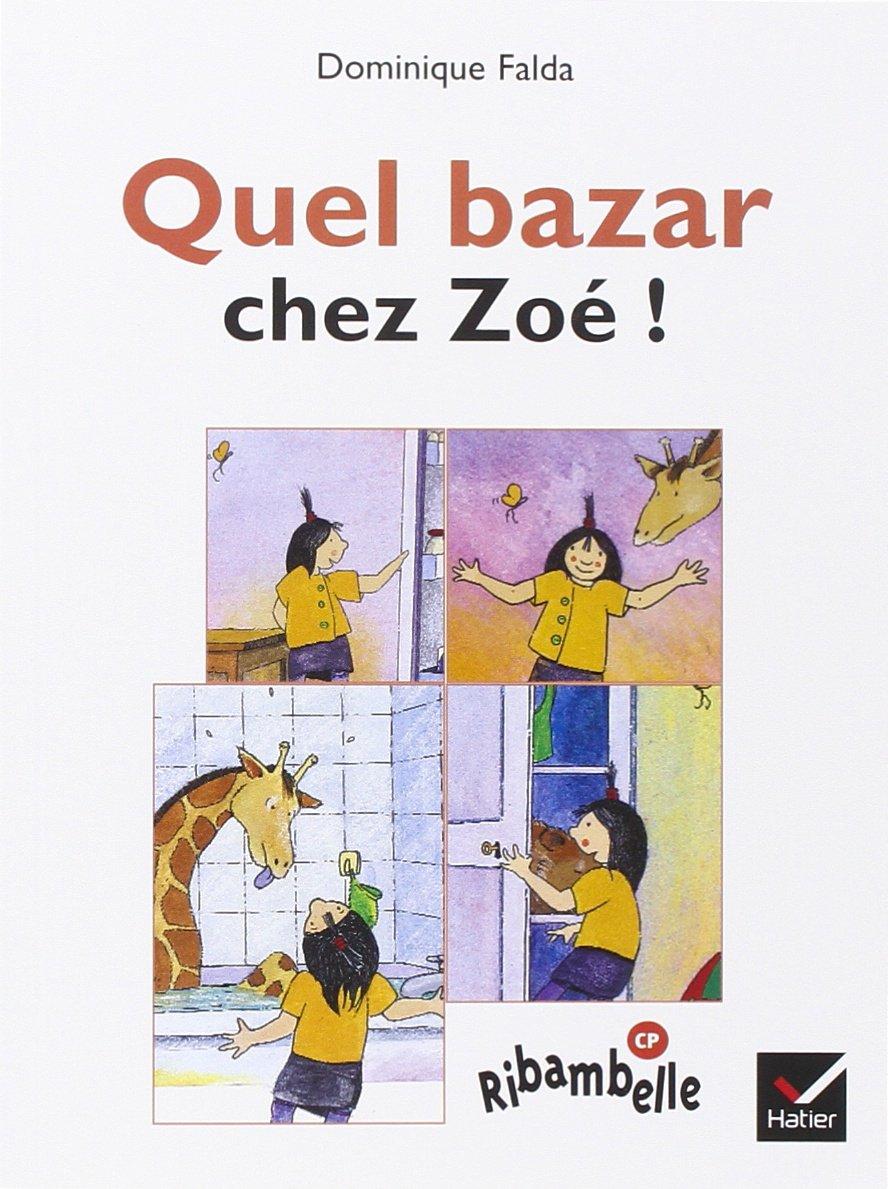 Quel bazar chez Zoé! (D. Falda)