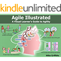 Agile Illustrated: A Visual Learner's Guide to Agility (Visual Learning) (English Edition)
