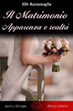 Il Matrimonio Apparenza e realtà (I)