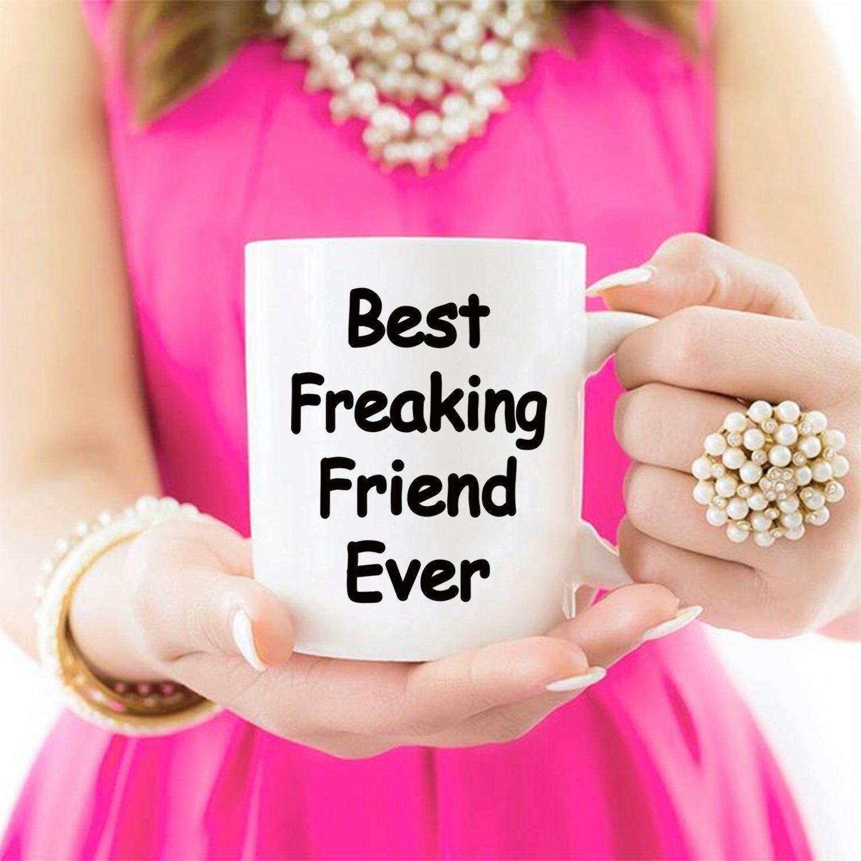 Amazon.com: Best Friend Coffee Mug - Best Freaking Friend Ever ...