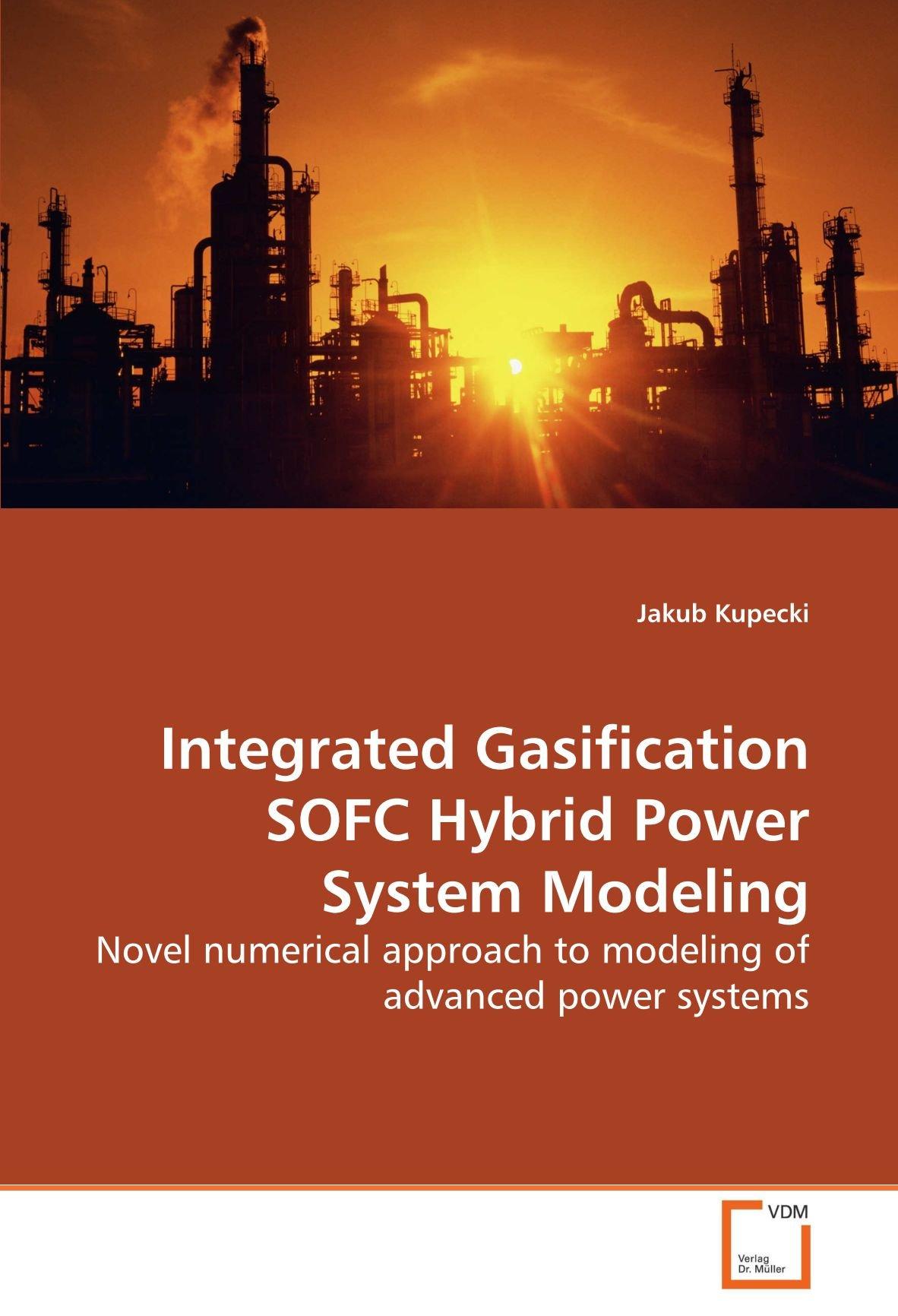 Integrated Gasification SOFC Hybrid Power System Modeling Novel