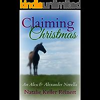 Claiming Christmas (Alex and Alexander Book 3)