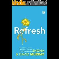 Refresh: vivendo no ritmo da graça em um mundo acelerado