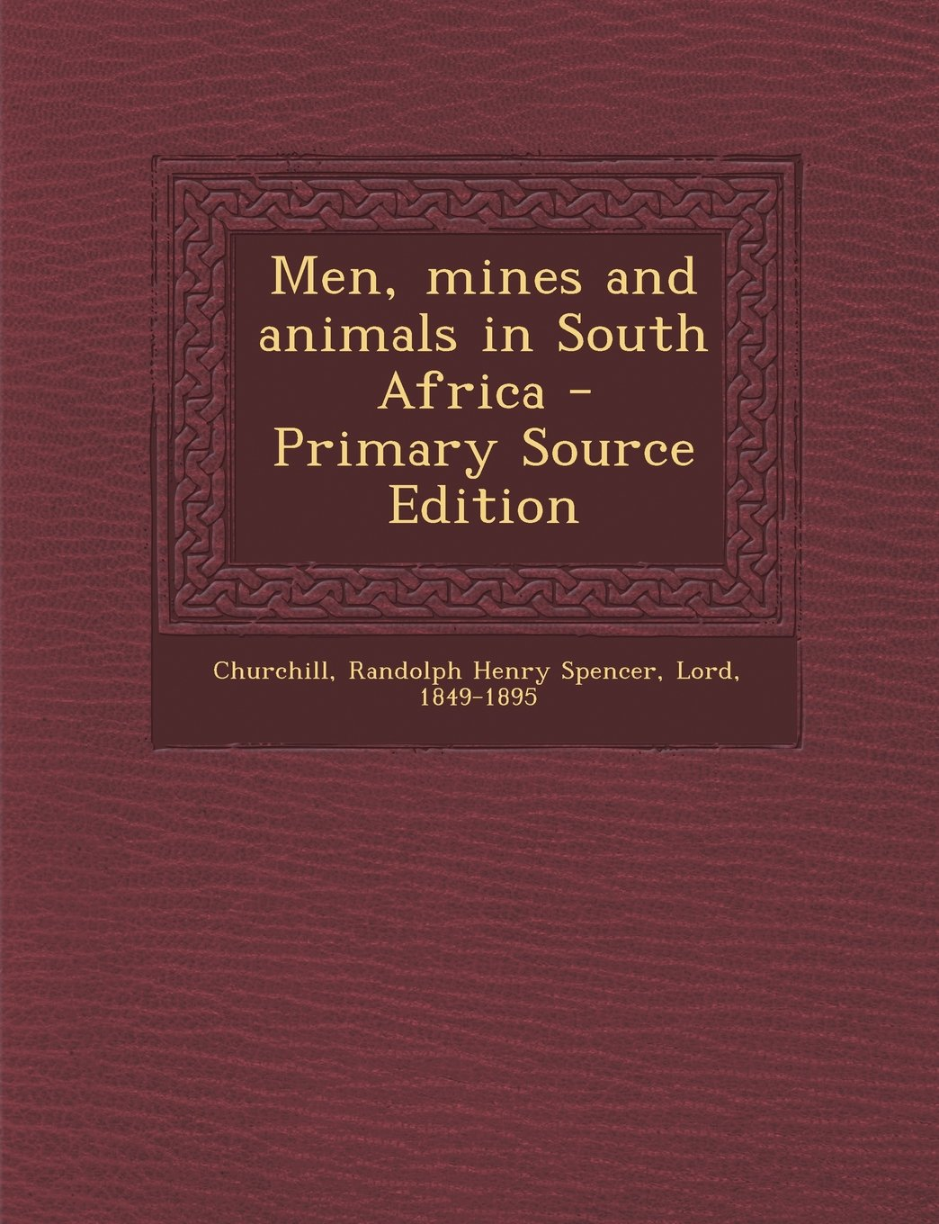 Men, Mines and Animals in South Africa - Primary Source Edition ebook