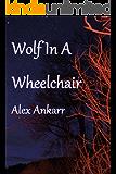 Wolf In A Wheelchair