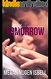 My Tomorrow (Book One) (The Tomorrow Series 1)