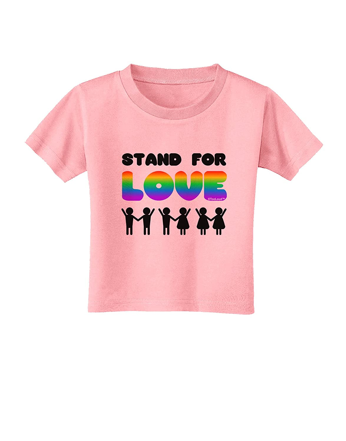TooLoud Stand for Love Rainbow Toddler T-Shirt