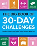 The Big Book of 30-Day Challenges: 60 Habit-Forming Programs to Live an Infinitely Better Life