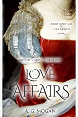 From Henry VIII to Lola Montez: History's Most Legendary Love Affairs (Book 2) Paperback