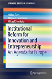 Institutional Reform for Innovation and Entrepreneurship: An Agenda for Europe (SpringerBriefs in Economics) (English Edition)