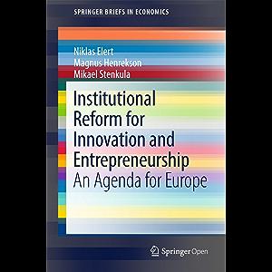 Institutional Reform for Innovation and Entrepreneurship: An Agenda for Europe (SpringerBriefs in Economics)