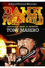 Damn Fool's Gold: A Western Novel Kindle Edition