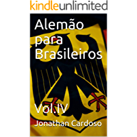 Alemão para Brasileiros : Vol.IV (Deutsch für Brasilianer Livro 4)