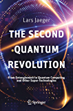 The Second Quantum Revolution: From Entanglement to Quantum Computing and Other Super-Technologies