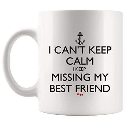 Amazon.com: Keep Calm Can\'t Calm Missing Best Friend Coffee ...