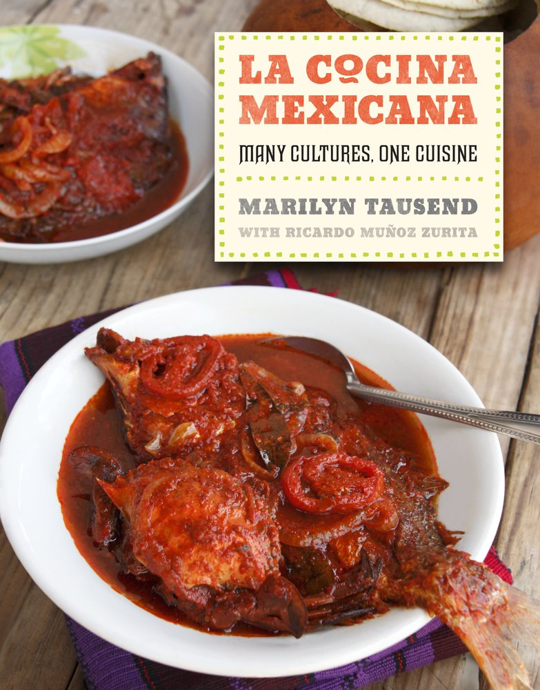 La Cocina Mexicana: Many Cultures, One Cuisine: Marilyn Tausend ...