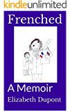 Frenched: A Memoir