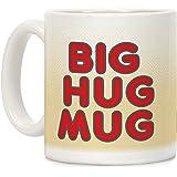Big Hug Mug White 11 Ounce Ceramic Coffee Mug by LookHUMAN