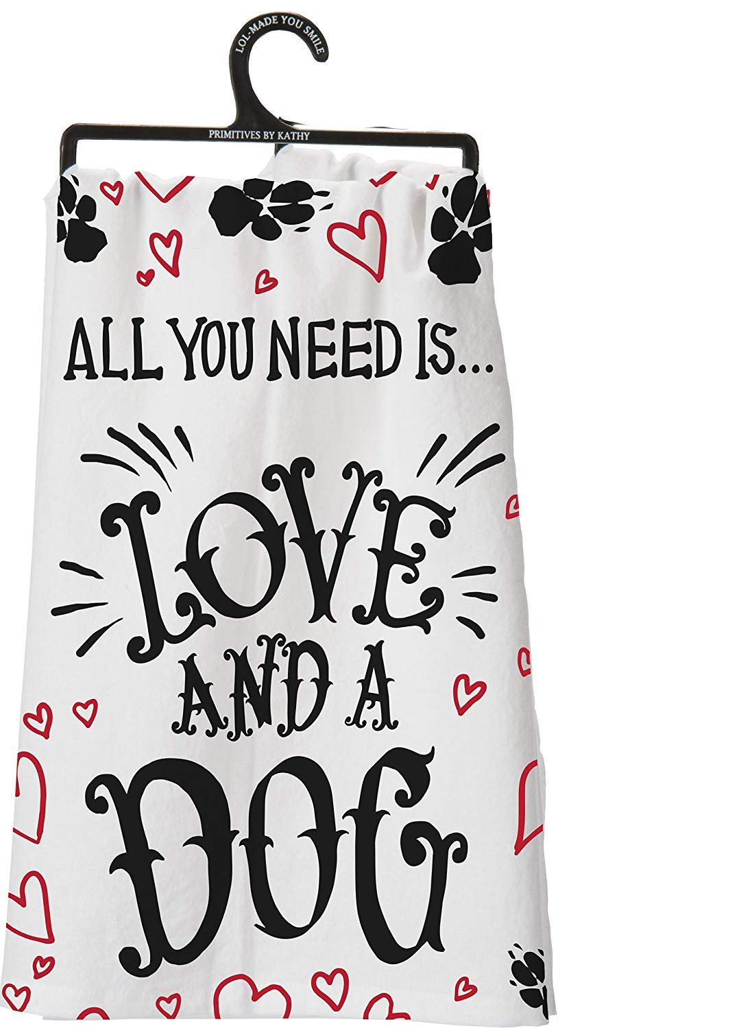 Primitves By Kathy Tea Hand Dish Towel All You Need Is Love And A Dog by PBK (Image #1)