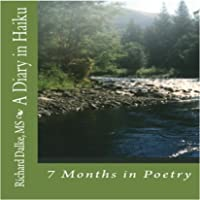 A Diary in Haiku: 7 Months in Poetry